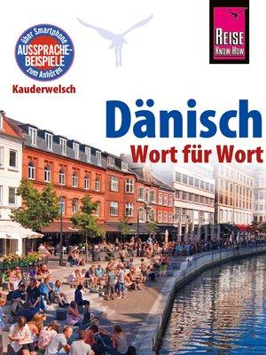 cover image of Reise Know-How Kauderwelsch Dänisch--Wort für Wort