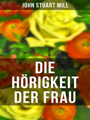cover image of Die Hörigkeit der Frau