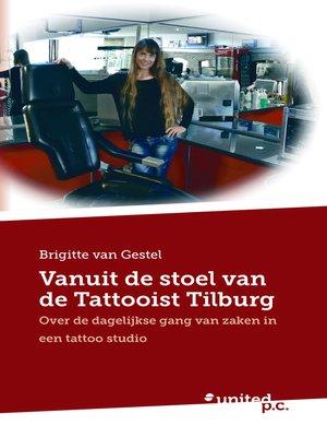 cover image of Vanuit de stoel van de Tattooist Tilburg