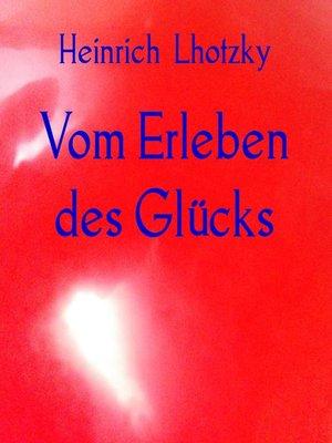 cover image of Vom Erleben des Glücks
