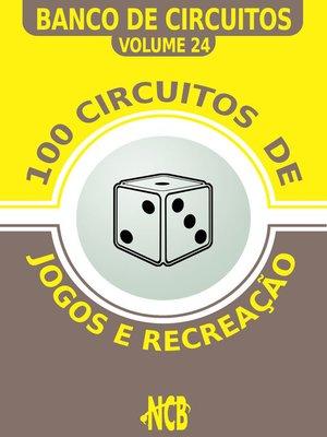 cover image of 100 Circuitos de Jogos e Recreação