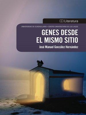 cover image of Genes desde el mismo sitio
