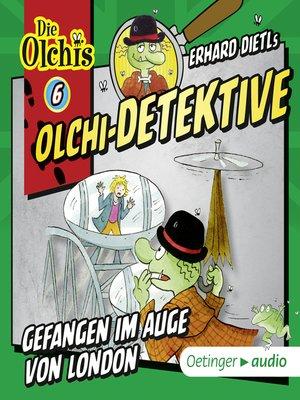 cover image of Olchi-Detektive 6. Gefangen im Auge von London