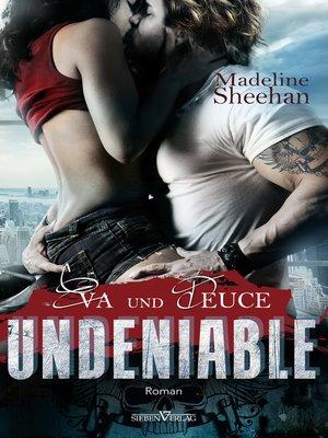 cover image of Undeniable--Eva und Deuce
