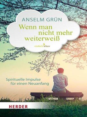 cover image of Wenn man nicht mehr weiterweiß