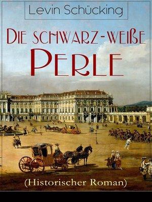cover image of Die schwarz-weiße Perle (Historischer Roman)