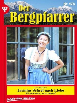 cover image of Der Bergpfarrer 478 – Heimatroman