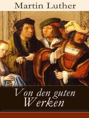 cover image of Von den guten Werken