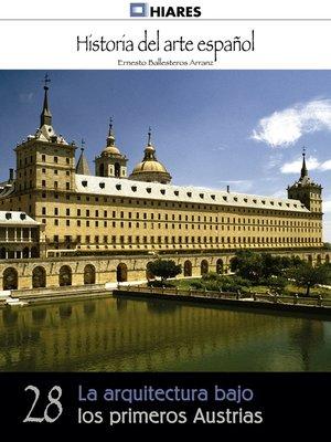 cover image of La arquitectura bajo los primeros Austrias