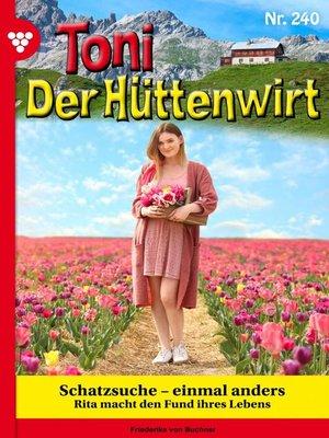 cover image of Toni der Hüttenwirt 240 – Heimatroman