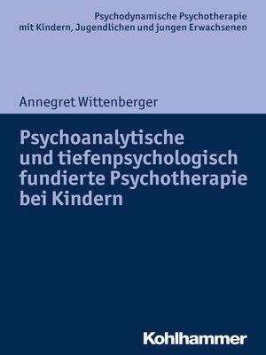 cover image of Psychoanalytische und tiefenpsychologisch fundierte Psychotherapie bei Kindern