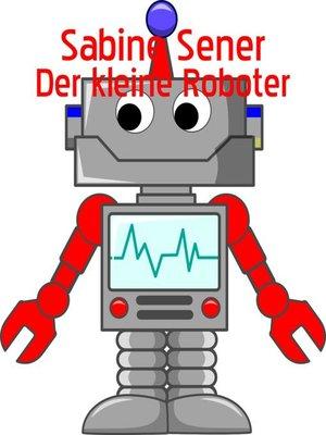 cover image of Der kleine Roboter