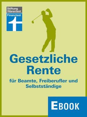 cover image of Gesetzliche Rente für Beamte, Freiberufler und Selbstständige