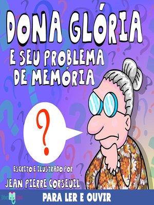 cover image of Dona Glória e seu Problema de Memória