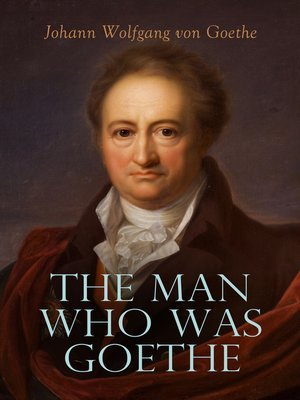 cover image of The Man Who Was Goethe