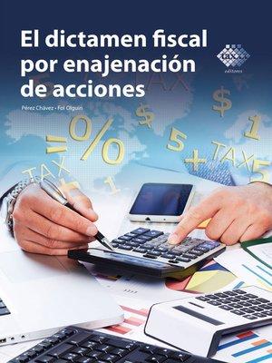 cover image of El dictamen fiscal por enajenación de acciones 2016