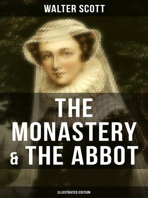 cover image of THE MONASTERY & THE ABBOT (Illustrated Edition)