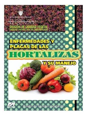 cover image of Enfermedades y plagas de las hortalizas y su manejo