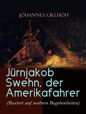 cover image of Jürnjakob Swehn, der Amerikafahrer (Basiert auf wahren Begebenheiten)
