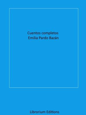 cover image of Cuentos completos Emilia Pardo Bazán