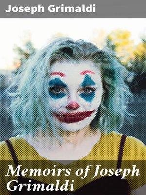 cover image of Memoirs of Joseph Grimaldi