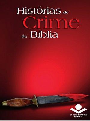 cover image of Histórias de crime da Bíblia