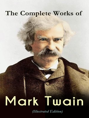 cover image of The Complete Works of Mark Twain (Illustrated Edition)