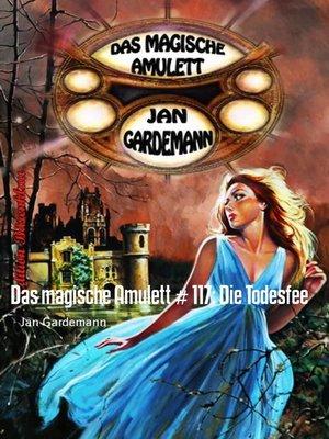 cover image of Das magische Amulett # 117