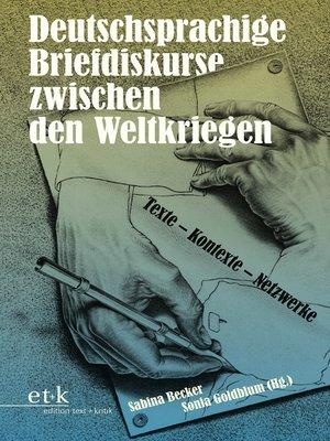cover image of Deutschsprachige Briefdiskurse zwischen den Weltkriegen