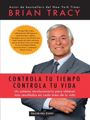 cover image of Controla tu tiempo, controla tu vida