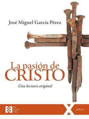 cover image of La pasión de Cristo