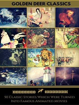 cover image of 50 Classic Stories Which Were Turned Into Famous Animated Movies (Golden Deer Classics)