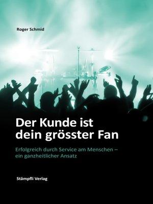 cover image of Der Kunde ist dein grösster Fan