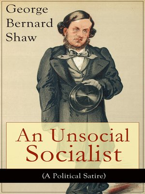 cover image of An Unsocial Socialist (A Political Satire)