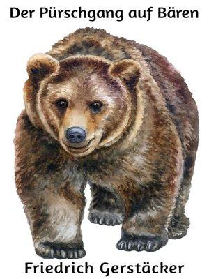 cover image of Der Pürschgang auf Bären