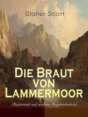 cover image of Die Braut von Lammermoor (Basierend auf wahren Begebenheiten)