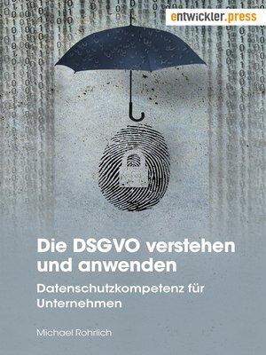 cover image of Die DSGVO verstehen und anwenden