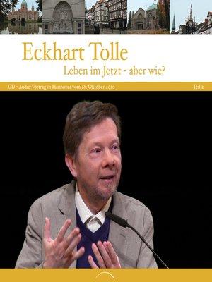 cover image of Leben im Jetzt--aber wie? Teil 2