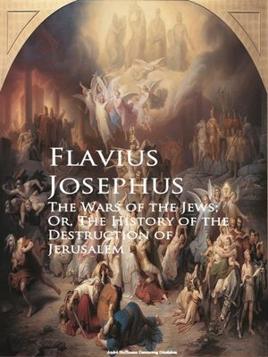 cover image of The Wars of the Jews; Or, the History of the Destruction of Jerusalem
