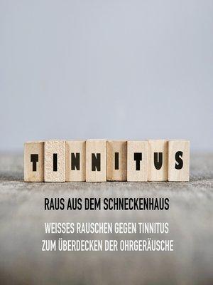 cover image of Tinnitus--Raus aus dem Schneckenhaus