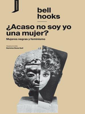 cover image of ¿Acaso no soy yo una mujer?