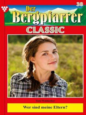 cover image of Der Bergpfarrer Classic 38 – Heimatroman