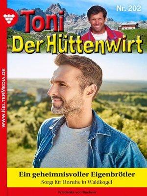 cover image of Toni der Hüttenwirt 202 – Heimatroman