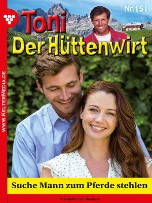 cover image of Toni der Hüttenwirt 151 – Heimatroman