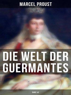 cover image of Die Welt der Guermantes (Band 1&2)