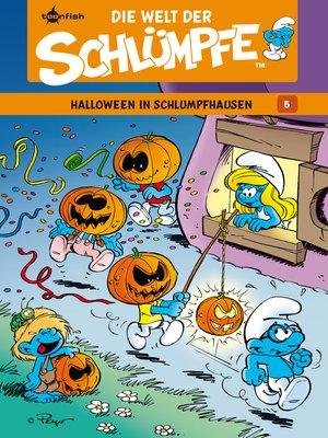 cover image of Die Welt der Schlümpfe Bd. 5 – Halloween in Schlumpfhausen