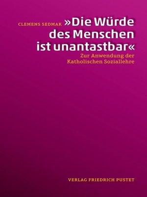 """cover image of """"Die Würde des Menschen ist unantastbar"""""""