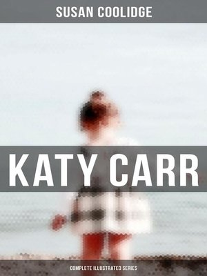 cover image of Katy Carr--Complete Illustrated Series