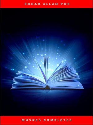 cover image of Œuvres Complètes d'Edgar Allan Poe (Traduites par Charles Baudelaire) (Avec Annotations)