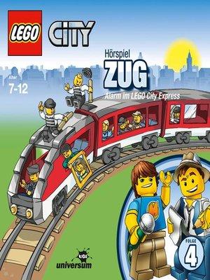 cover image of Folge 4--Zug--Alarm im LEGO City Express